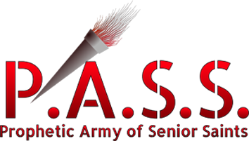 P A S S - the Prophetic                         Army of Senior Saints