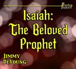 Isaiah: The Beloved Prophet
