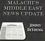 Malachi's Middle East News Update