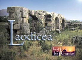 Laodicea and the Land of the 7 Churches