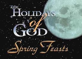 Spring Feasts and the Holidays of God