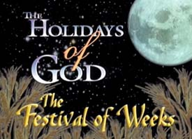 The Holidays of God and the Festival of Weeks