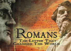 Romans: The Letter that Changed the World Part 5
